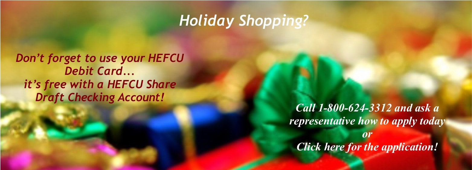 HEFCU Checking Account! Call 1-800-624-3312 or click to apply