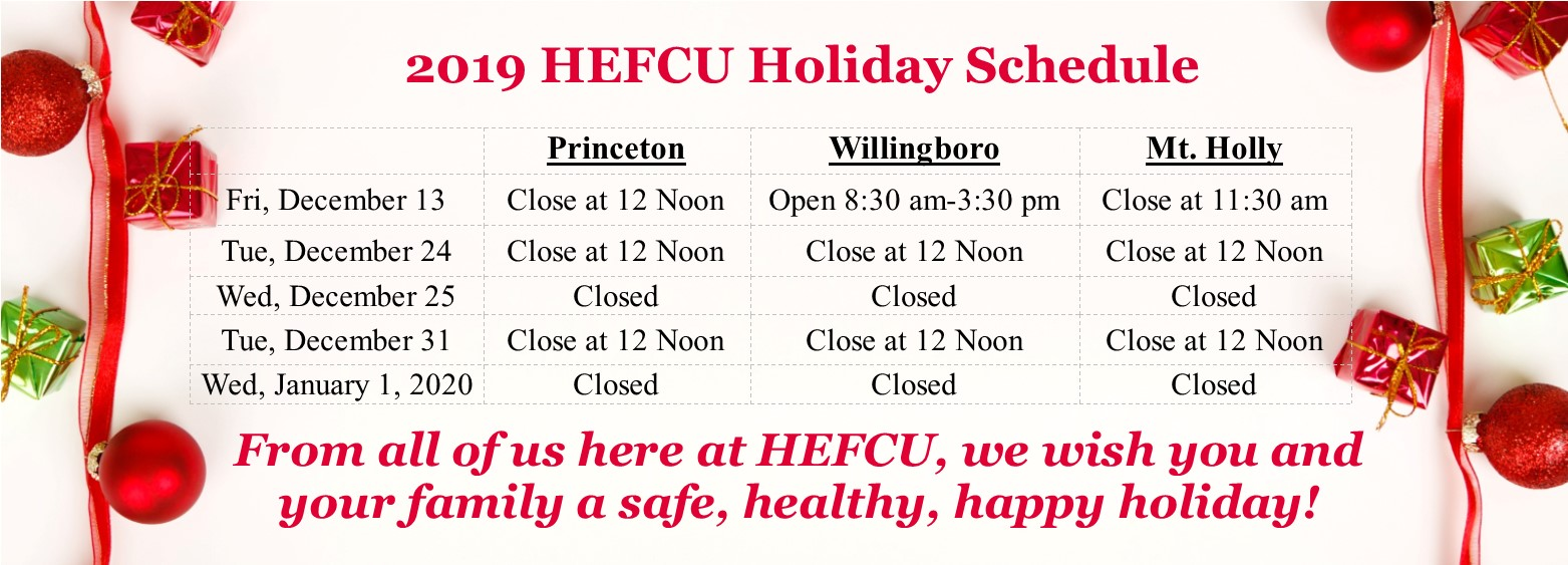 2019 HEFCU Holiday Schedule; visit https://www.hefcu.com/closings/ for more information and important numbers to know.