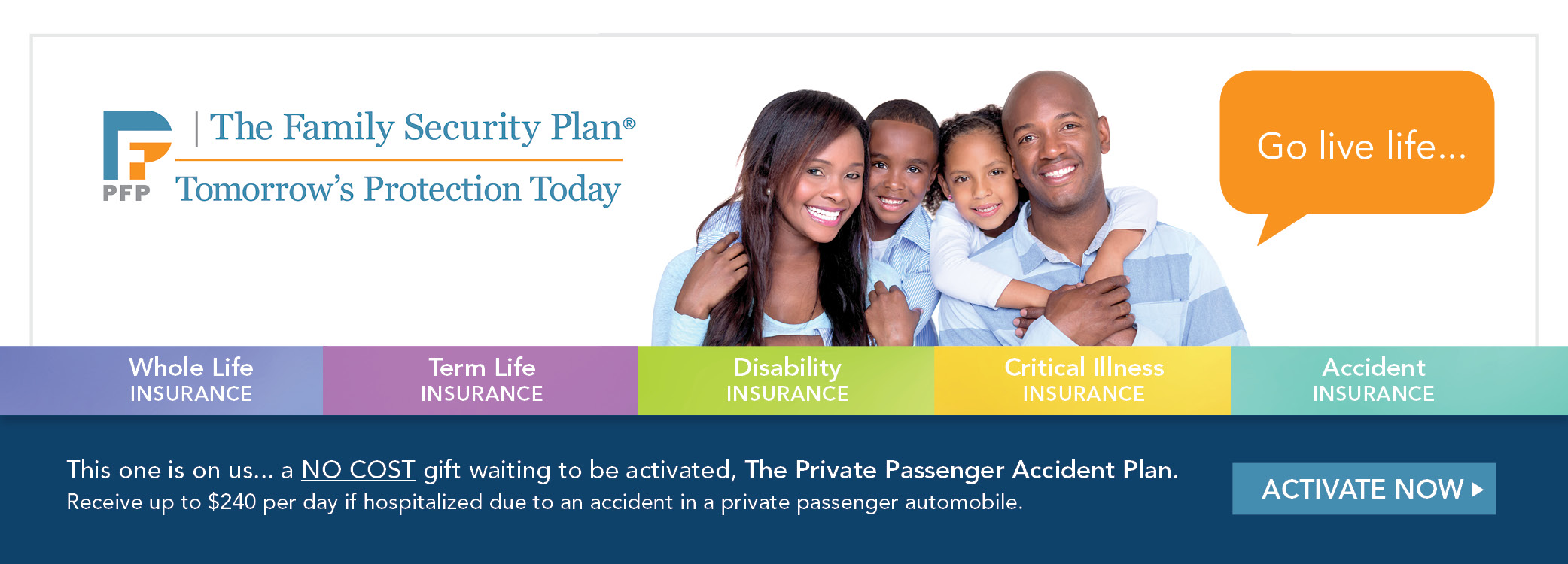 Learn more about The Family Security Plan® Insurance. Call 1-855-784-2875