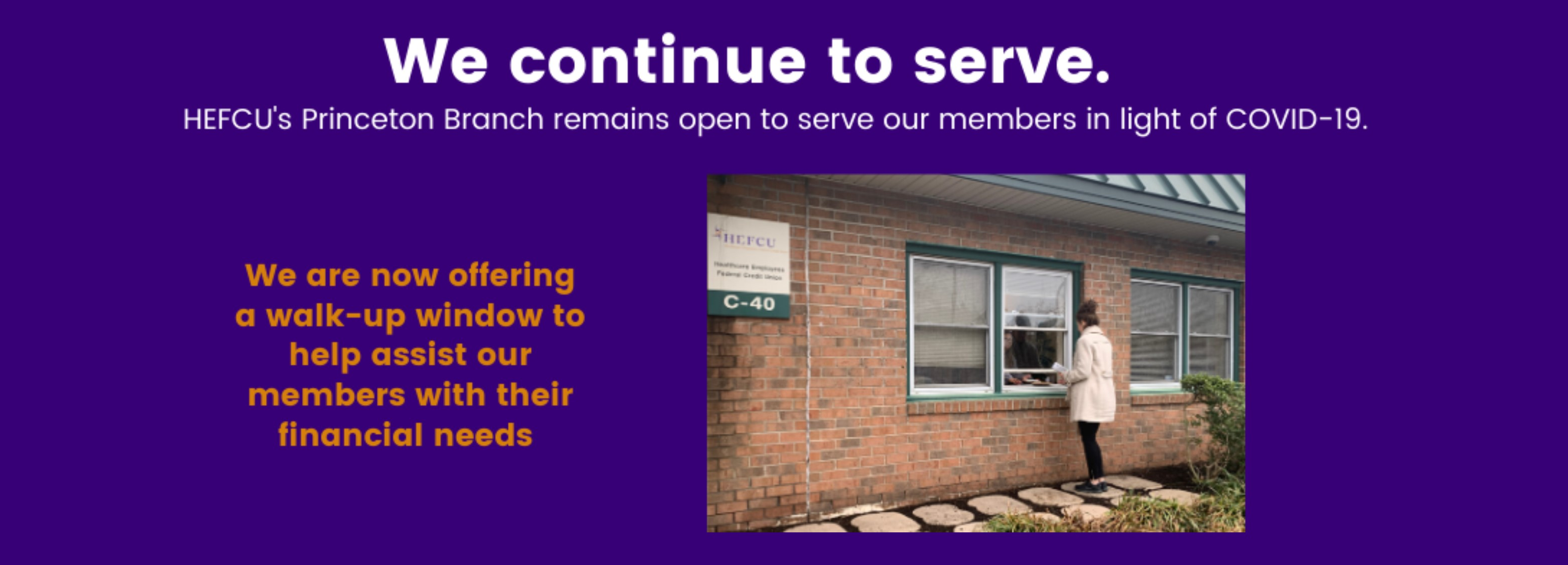 """HEFCU is here to serve our members. Please use our new """"walk-up"""" window to safely conduct your transactions."""