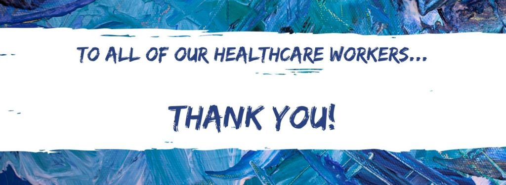 THANK YOU to all our Healthcare Workers