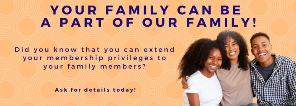 Extend your membership privileges to your family! Call 1-800-624-3312, option 2, today to speak with a representative.